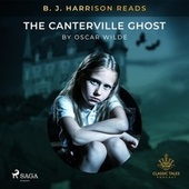B. J. Harrison Reads the Canterville Ghost by Oscar Wilde