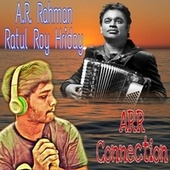 ARR Connection (Extended Version) by Ratul Roy Hriday
