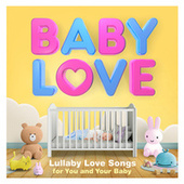 Baby Love - Lullaby Love Songs for You and Your Baby de Sleepyheadz
