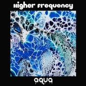 Higher Frequency by Aqua