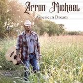 American Dream by Arron Michael