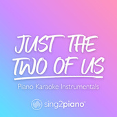 Just the Two of Us (Piano Karaoke Instrumentals) von Sing2Piano (1)