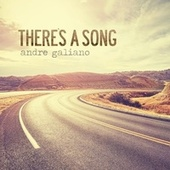 There's a Song by Andre Galiano