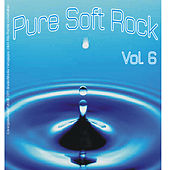 Pure Soft Rock: Volume 6 by Various Artists