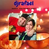 Happy Valentines Baby The true Romeo and Juliet by DJ Rafael