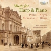 Music for Harp and Piano: Pollini, Negri, Mercadante, Rossi by Anna Pasetti