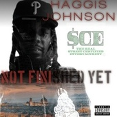 Not Finished Yet by Haggis Johnson