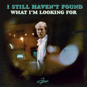 I Still Haven't Found What I'm Looking For by Arro