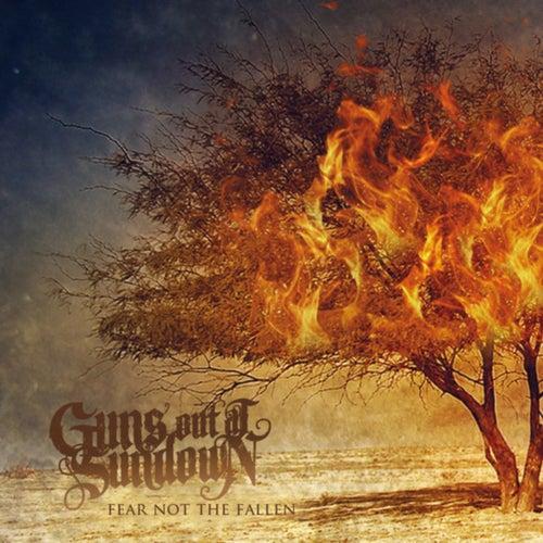 Fear Not the Fallen by Guns Out At Sundown