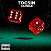 Gamble by Tocsin