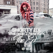 Welcome 2 New York The Ep by Shorty Bx