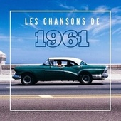 Les Chansons de 1961 de Various Artists
