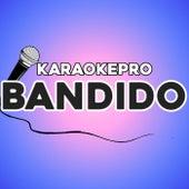 Bandido (Karaoke Version) by Karaoke Pro (1)