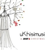 Ukhisimusi by Just 6