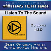 Listen To The Sound [Performance Tracks] by Building 429