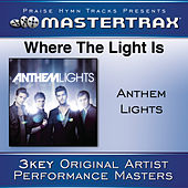 Where The Light Is [Performance Tracks] by Anthem Lights