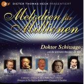 Melodien für Millionen Vol4 D.T.Heck präs. Doktor Schiwago von Various Artists