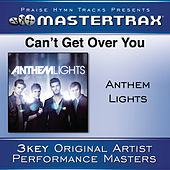 Can't Get Over You [Performance Tracks] by Anthem Lights
