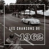 Les Chansons de 1962 by Various Artists