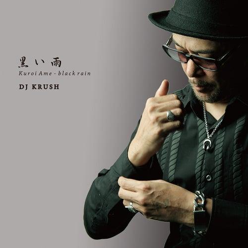 Kuroi Ame - Black Rain by DJ Krush