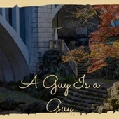 A Guy Is a Guy by Various Artists