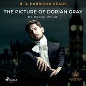 B. J. Harrison Reads the Picture of Dorian Gray by Oscar Wilde