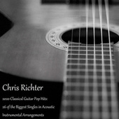 2020 Classical Guitar Pop Hits: 26 of the Biggest Singles in Acoustic Instrumental Arrangements by Chris Richter