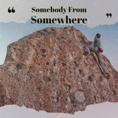 Somebody From Somewhere de Various Artists