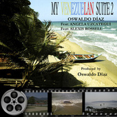 MY VENEZUELAN SUITE 2 by Oswaldo Díaz