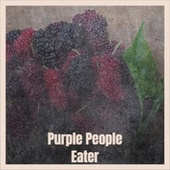 Purple People Eater by Various Artists