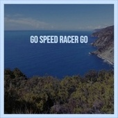 Go Speed Racer Go by Various Artists