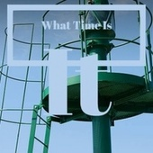 What Time Is It di Various Artists