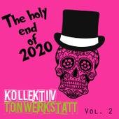 The Holy End of 2020 von Kollektiv Tonwerkstatt