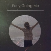 Easy Going Me by Various Artists