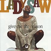 Give Me The Reason de Lady Saw