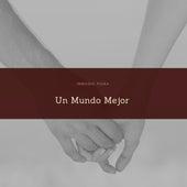 Un Mundo Mejor by InMusiC Piura