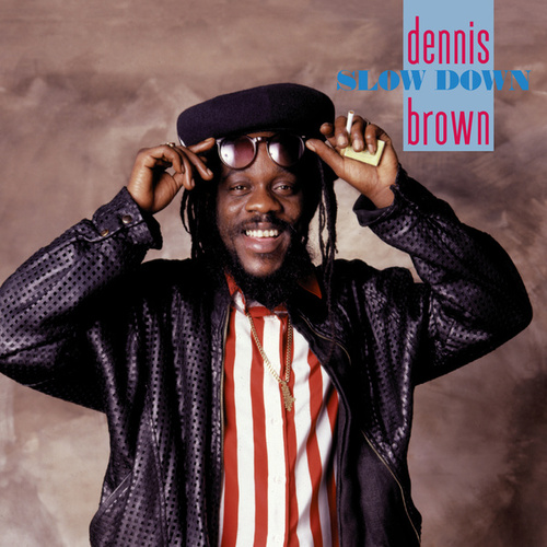 Slow Down by Dennis Brown