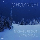 O Holy Night (feat. Chase Spruill) by Michael Riesman