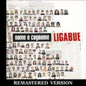 Nome e cognome [Remastered Version] by Ligabue