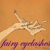 On My Knees by Fairy Eyelashes