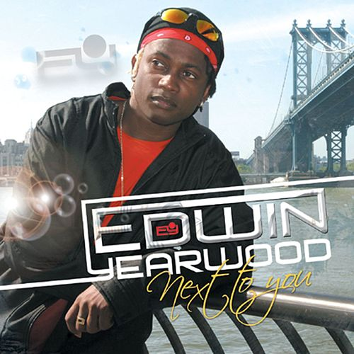 Next To You by Edwin Yearwood