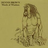 Words Of Wisdom by Dennis Brown