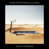 Viaje épico hacia la nada de Love Of Lesbian
