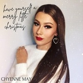 Have Yourself a Merry Little Christmas by Chyenne May
