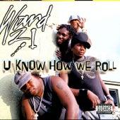 U Know How We Roll de Ward 21