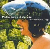 Astronauta Tupy by Pedro Luis e A Parede