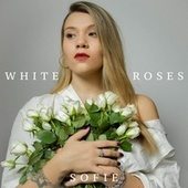 White Roses by Sofie
