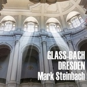 Glass-Bach Dresden by Philip Glass