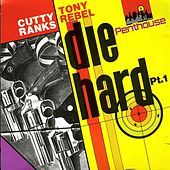 Die Hard Part 1 by Cutty Ranks