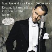 Komm, laß uns einen kleinen Rumba tanzen von Max Raabe